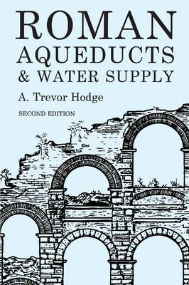 Roman Aqueducts and Water Supply (Paperback)