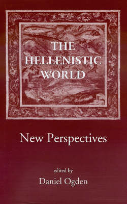 The Hellenistic World: New Perspectives - New Perspectives Series (Hardback)