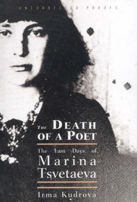 The Death of a Poet: The Last Days of Marina Tsvetaeva (Hardback)