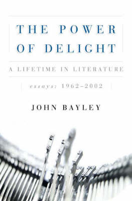 The Power of Delight: A Lifetime in Literature (Hardback)