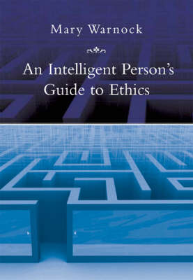 An Intelligent Person's Guide to Ethics (Paperback)