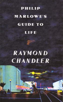 Philip Marlowe's Guide to Life (Hardback)
