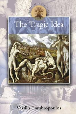 The Tragic Idea - Classical Inter/faces (Paperback)