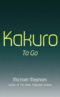 Kakuro to Go: v. 1 (Paperback)