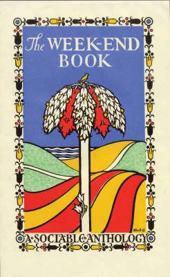 The Week-End Book: A Sociable Anthology (Hardback)
