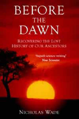 Before the Dawn: Recovering the Lost History of Our Ancestors (Paperback)