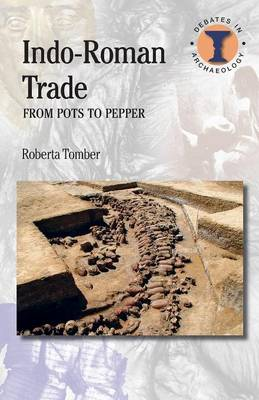 Indo-Roman Trade: From Pots to Pepper - Duckworth Debates in Archaeology (Paperback)
