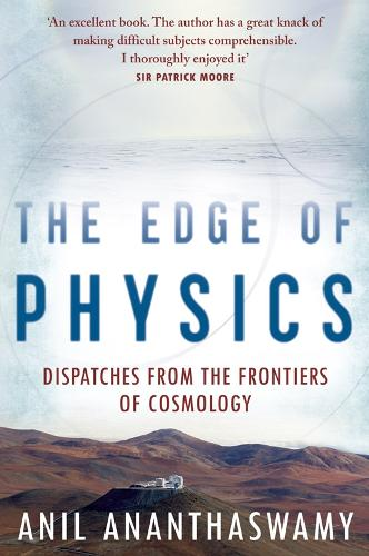The Edge of Physics: Dispatches from the Frontiers of Cosmology (Hardback)
