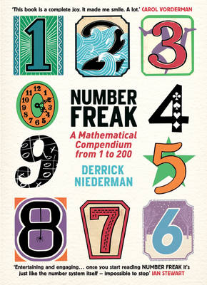 Number Freak: A Mathematical Compendium from 1 to 200 (Hardback)
