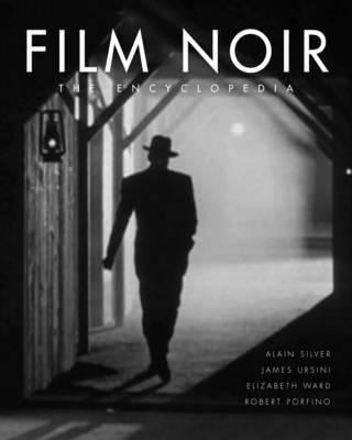 Film Noir: The Encyclopedia (Hardback)