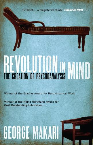 Revolution in Mind: The Creation of Psychoanalysis (Paperback)
