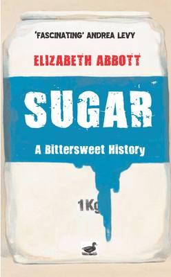 Sugar: A Bittersweet History (Paperback)