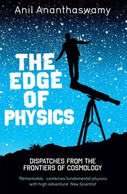The Edge of Physics: A Journey to Earth's Extremes to Unlock the Secrets of the Universe (Paperback)