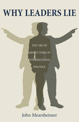 Why Leaders Lie: The Truth About Lying in International Politics (Paperback)