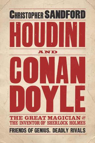 Houdini & Conan Doyle: The Great Magician and the Inventor of Sherlock Holmes (Paperback)