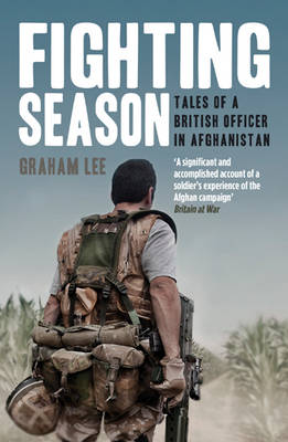 Fighting Season: Tales of a British Officer in Afghanistan (Paperback)