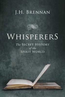 Whisperers: The Secret History of the Spirit World (Hardback)