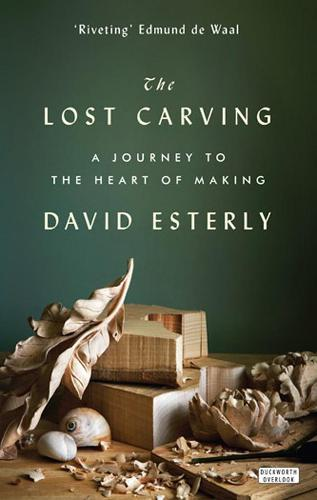 The Lost Carving: A Journey to the Heart of Making (Paperback)