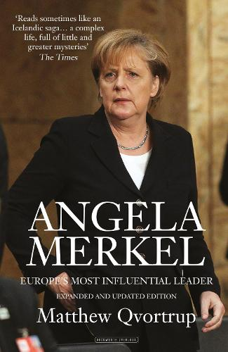 Angela Merkel: Europe's Most Influential Leader [Expanded and Updated Edition] (Hardback)