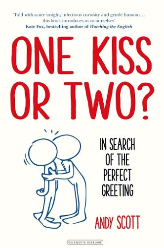 One Kiss or Two?: The Art and Science of Saying Hello (Hardback)