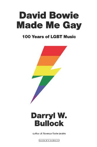 David Bowie Made Me Gay: 100 Years of LGBT music (Hardback)