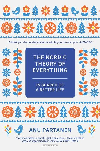 The Nordic Theory of Everything: In Search of a Better Life (Hardback)