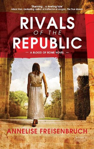 Rivals of the Republic: The Blood of Rome series (Paperback)