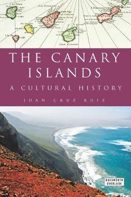 Canary Islands: A Cultural History (Hardback)