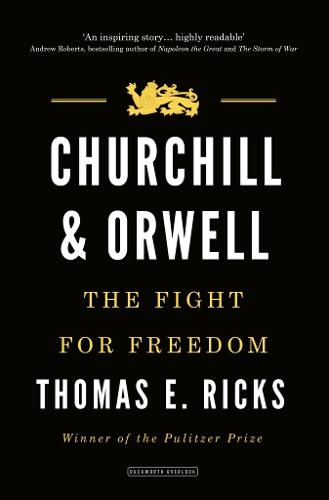 Churchill and Orwell: The Fight for Freedom (Hardback)
