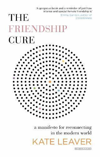 The Friendship Cure: Reconnecting in the Modern World (Hardback)