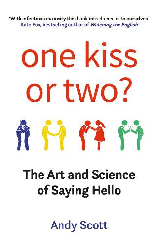 One Kiss or Two?: The Art and Science of Saying Hello (Paperback)