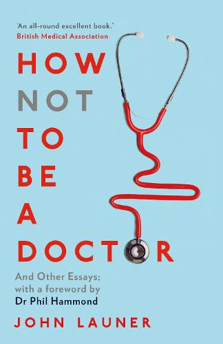 How Not to be a Doctor: And Other Essays (Paperback)