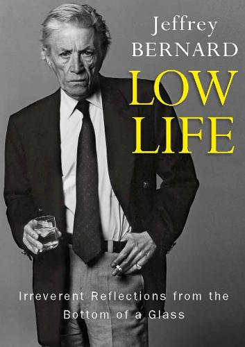 Low Life - Irreverent Reflections from the Bottom of a Glass (Paperback)