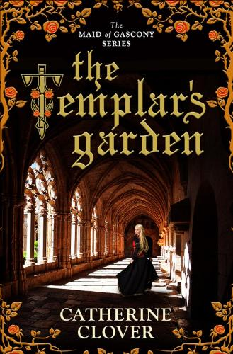 The Templar's Garden - Maid of Gascony (Paperback)
