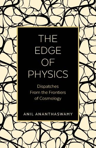 The Edge of Physics: Dispatches from the Frontiers of Cosmology (Paperback)
