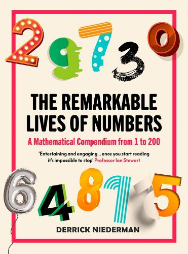 The Remarkable Lives of Numbers: A Mathematical Compendium from 1 to 200 (Paperback)