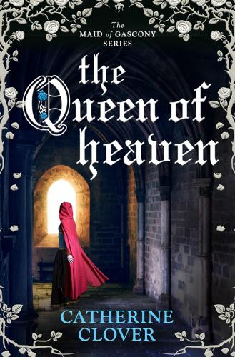 Queen of Heaven - Maid of Gascony (Paperback)