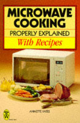 Microwave Cooking Properly Explained: With Recipes (Paperback)