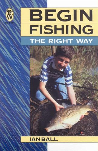 Begin Fishing the Right Way (Paperback)