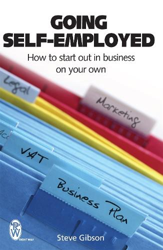 Going Self-Employed: How to Start Out in Business on Your Own (Paperback)