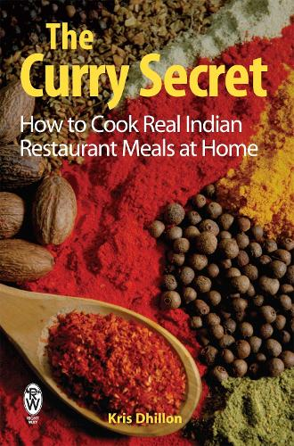 The Curry Secret: How to Cook Real Indian Restaurant Meals at Home (Paperback)