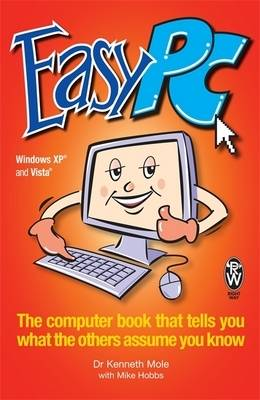 Easy PC: The computer book that tells you what the others assume you know (Paperback)