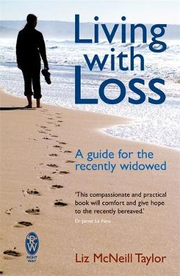 Living with Loss: A Guide for the Recently Widowed (Paperback)