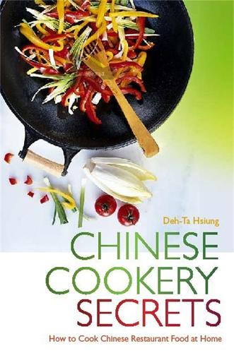 Chinese Cookery Secrets: How to Cook Chinese Restaurant Food at Home (Paperback)