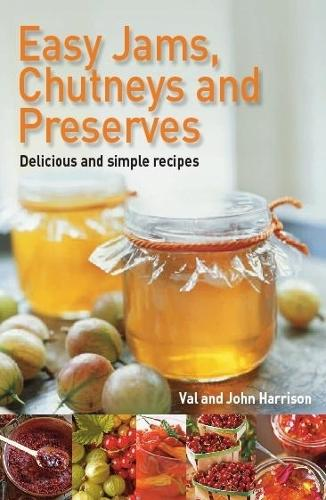 Easy Jams, Chutneys and Preserves (Paperback)