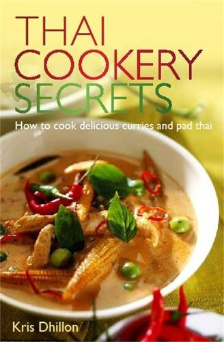 Thai Cookery Secrets: How to cook delicious curries and pad thai (Paperback)