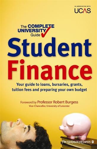 The The Complete University Guide: Student Finance: The Complete University Guide: Student Finance Student Finance (Paperback)