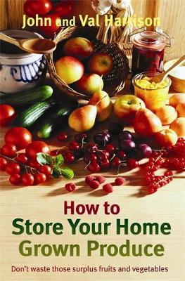 How to Store Your Home Grown Produce (Paperback)