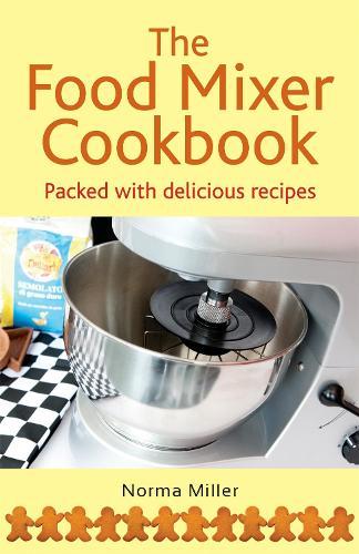 The Food Mixer Cookbook (Paperback)