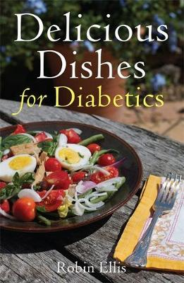Delicious Dishes for Diabetics: A Mediterranean Way of Eating (Paperback)